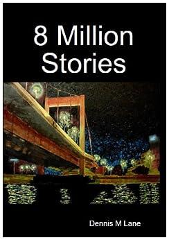 8 Million Stories (English Edition) di [Lane, Dennis M]