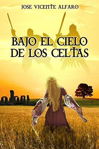 Bajo el cielo de los celtas por José Vicente Alfaro