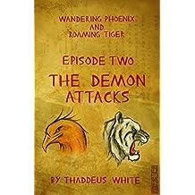 The Demon Attacks (Wandering Phoenix and Roaming Tiger Book 2)