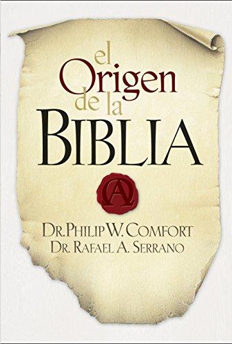 El Origen de la Biblia eBook: Serrano, Rafael A., Comfort, Philip ...
