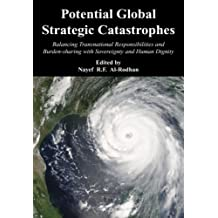 Potential Global Strategic Catastrophes: Balancing Transnational Responsibilities and Burden-sharing with Sovereignty and Human Dignity