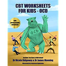 CBT Worksheets for Kids - OCD: A CBT Worksheets book for CBT therapists, CBT therapists in training & Trainee clinical psychologists: OCD cycle ... useful photocopyable cbt worksheets: Volume 1