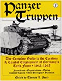 Panzer Truppen: 1943-1945 v. 2: The Complete Guide to the Creation and Combat Employment of Germany's Tank Force (Schiffer Military History Book)