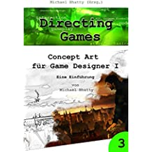 Directing Games: Concept Art für Game Designer I - Eine Einführung