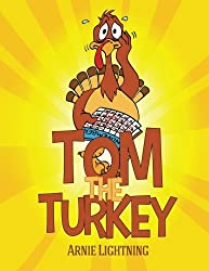 Tom the Turkey (Thanksgiving Books for Kids) by Arnie Lightning (2015-11-05)