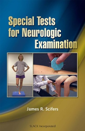 Special Tests for Neurologic Examination by James R. Scifers (2008-02-29)