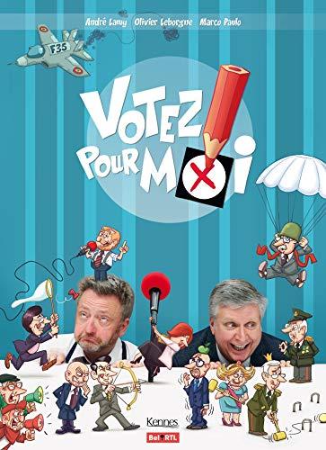 Votez pour moi par  Olivier Leborgne, André Lamy