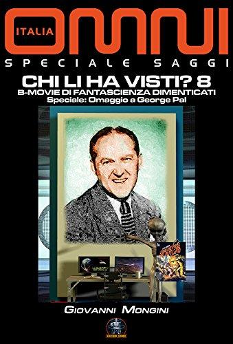 Chi li ha visti? 8: B-Movie di fantascienza dimenticati - Speciale: omaggio a George Pal