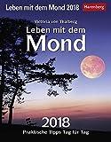 Leben mit dem Mond - Kalender 2018: Praktische Tipps Tag für Tag