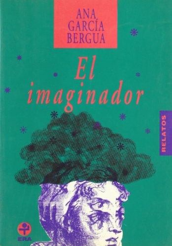 El imaginador (Biblioteca Era)