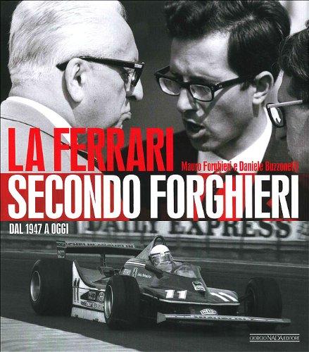 La Ferrari secondo Forghieri. Dal 1947 a oggi por Daniele Buzzonetti