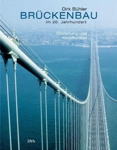Brückenbau im 20. Jahrhundert: Gestaltung und Konstruktion