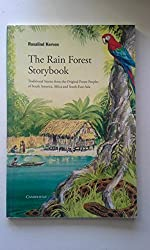 The Rain Forest Storybook: Traditional Stories from the Original Forest Peoples of South America, Africa and South-East Asia (Myths and Legends (Informal Series))