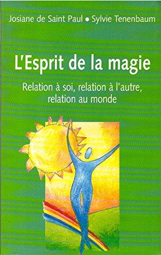 L'esprit de la magie : Relation à soi, relation à l'autre, relation au monde
