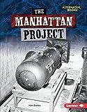 The Manhattan Project (Heroes of World War II (Alternator Books ™))