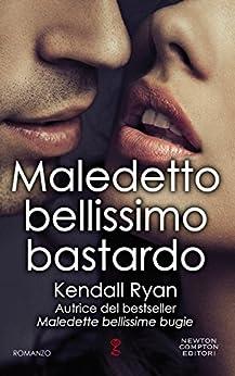 Maledetto bellissimo bastardo (Maledette bellissime bugie Series Vol. 4) di [Ryan, Kendall]