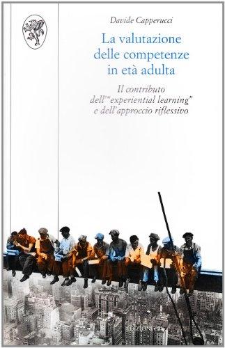 La valutazione delle competenze in et adulta. Il contributo dell'experiential learning e dell'approccio riflessivo