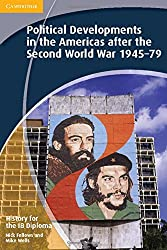 History for the IB Diploma: Political Developments in the Americas after the Second World War 1945–79