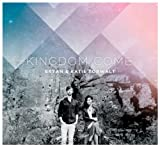 Bryan Torwalt: Kingdom Come (Audio CD)