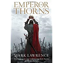Emperor of Thorns (The Broken Empire, Book 3) by Mark Lawrence (2013-08-01)