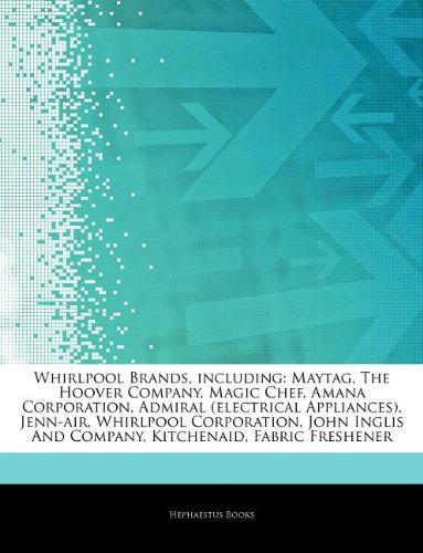 articles-on-whirlpool-brands-including-maytag-the-hoover-company-magic-chef-amana-corporation-admira