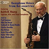 Saxophone Voices from Five Countries by Keith R. Young, Judith Radell, Angelo Versace, Ron Warren (2007-10-08)