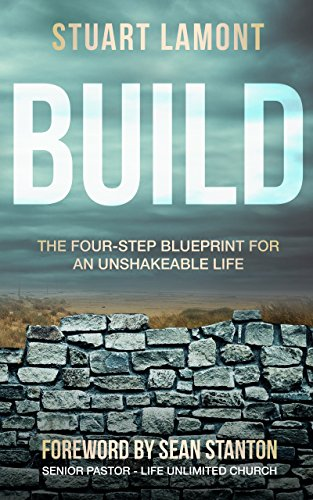 Build: The Four-Step Blueprint for an Unshakeable Life (English Edition)