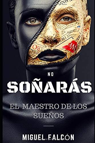 No Soñarás (El Maestro de los Sueños) por Miguel Falcón