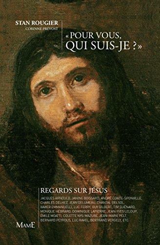 Pour vous, qui suis-je ? - Regards sur Jésus