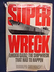 Superwreck: Amoco Cadiz : The Shipwreck That Had to Happen