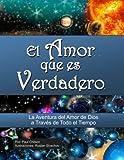 Image de El Amor Que Es Verdadero: La Aventura del Amor de Dios aTravésde Todo el Tiempo