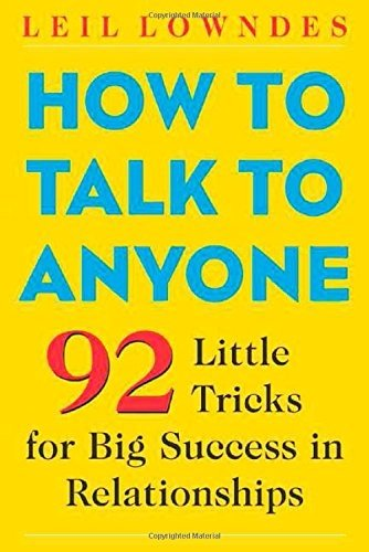 How to Talk to Anyone: 92 Little Tricks for Big Success in Relationships by Lowndes, Leil (2003) Paperback