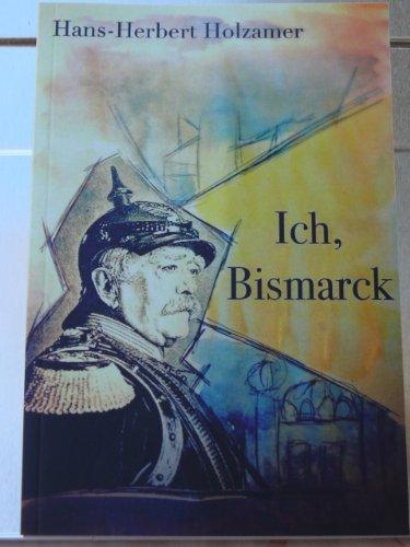 Ich, Bismarck