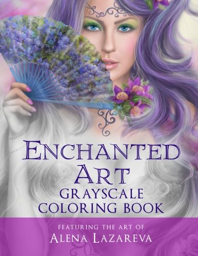 Enchanted Art Grayscale Coloring Book: For Grown-Ups, Adult Relaxation por Cheryl Casey