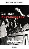 Le cas Furtwängler - Un chef d'orchestre sous le III Reich
