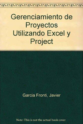 Gerenciamiento de Proyectos Utilizando Excel y Project por Javier Garcia Fronti