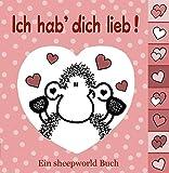 Ich hab` dich lieb!: Ein sheepworld Buch