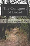 [(The Conquest of Bread)] [By (author) Peter Kropotkin] published on (September, 2014)