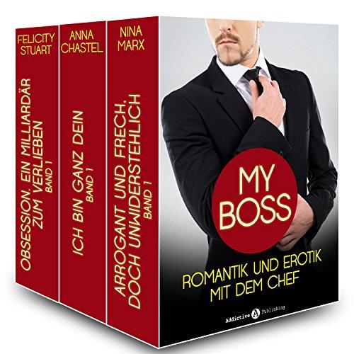 My boss, Romantik und Erotik mit dem Chef - 3 erotikromane