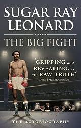 The Big Fight: My Story by Sugar Ray Leonard (2013-02-28)