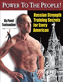 Power to the People!: Russian Strength Training Secrets for Every American by [Tsatsouline, Pavel]