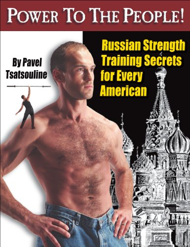 Power to the People!: Russian Strength Training Secrets for Every American (English Edition) por Pavel Tsatsouline