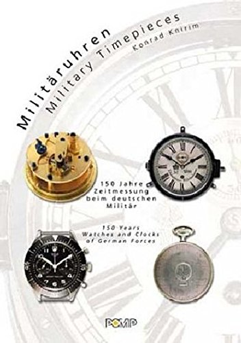 Preisvergleich Produktbild Militäruhren. 150 Jahre Zeitmessung beim deutschen Militär. Military Timepieces. 150 Years Watches and Clocks of German Forces