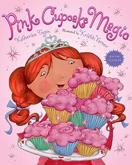 Pink Cupcake Magic by [Tegen, Katherine]