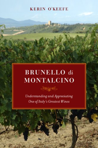 Brunello di Montalcino: Understanding and Appreciating One of Italy's Greatest Wines (English Edition)