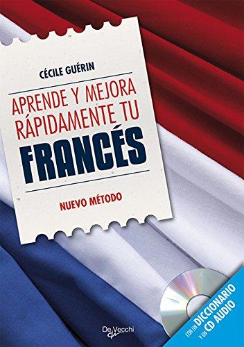 Aprende y mejora rápidamente tu francés (incluye CD) (Aprender Y Mejorar) por Escuela de idiomas De Vecchi