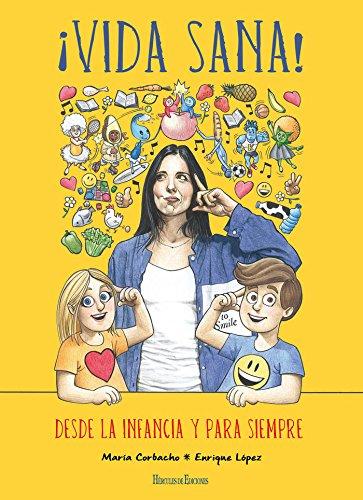 ¡Vida sana!: Desde la infancia y para siempre (¡Preparados, listos... ya!) por María Corbacho Moreno
