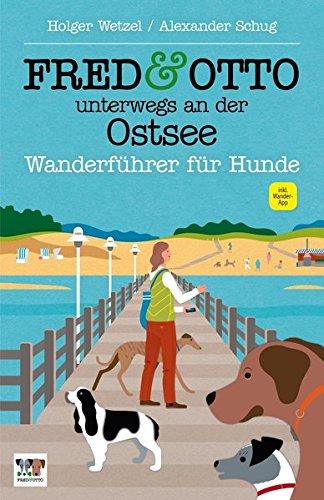Preisvergleich Produktbild FRED & OTTO unterwegs an der Ostsee: Wanderführer für Hunde