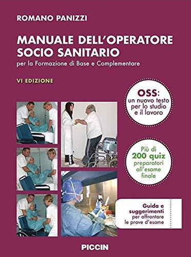 Manuale dell'operatore socio sanitario. Per la formazione di base e complementare