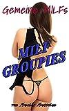 MILF - Groupies (Gemeine MILFS 1)